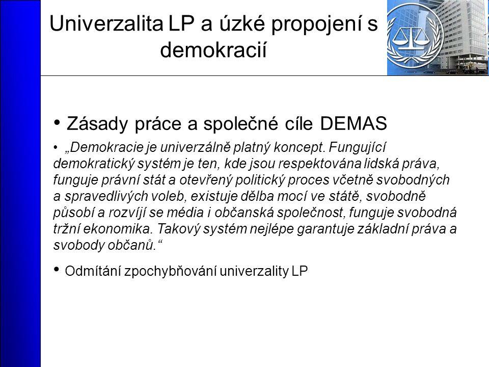 """Univerzalita LP a úzké propojení s demokracií Zásady práce a společné cíle DEMAS """"Demokracie je univerzálně platný koncept."""