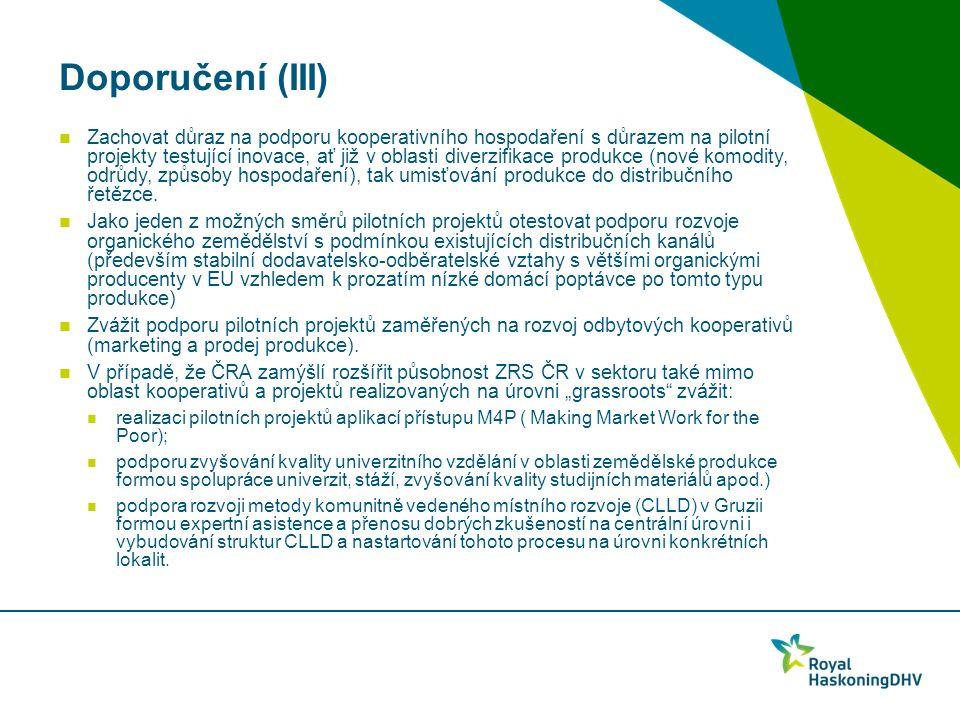 Doporučení (III) Zachovat důraz na podporu kooperativního hospodaření s důrazem na pilotní projekty testující inovace, ať již v oblasti diverzifikace produkce (nové komodity, odrůdy, způsoby hospodaření), tak umisťování produkce do distribučního řetězce.