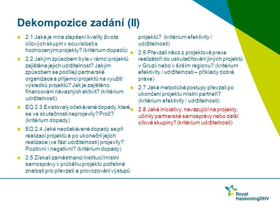 Relevance podpory ZRS v sektoru Všechny intervence v souladu s potřebami dle strategických materiálů i hodnocení cílových skupin Zásadní problém – nízká produktivita gruzínského zemědělství – malé výměry, chybějící mechanizace, nedostupné zpracovatelské kapacity, nízká kvalifikace Jednoznačně relevantní – kooperativy, přidávání hodnoty (nižší relevance u podpory individuálních podniků) Problematické – nedostatečně komplexní přístup – chybějící aktivity související s umístěním na trh a s kvalifikacemi Budoucí relevance (DCFTA, legislativa) – větší důraz na přidávání hodnoty, identifikace komparativních výhod gruzínského zemědělství, budování distribučních sítí