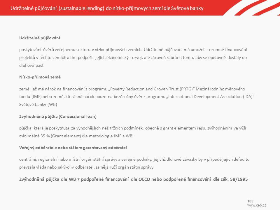 10 | www.ceb.cz Udržitelné půjčování poskytování úvěrů veřejnému sektoru v nízko-příjmových zemích.