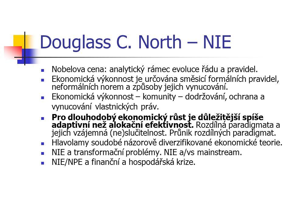 Douglass C. North – NIE Nobelova cena: analytický rámec evoluce řádu a pravidel. Ekonomická výkonnost je určována směsicí formálních pravidel, neformá