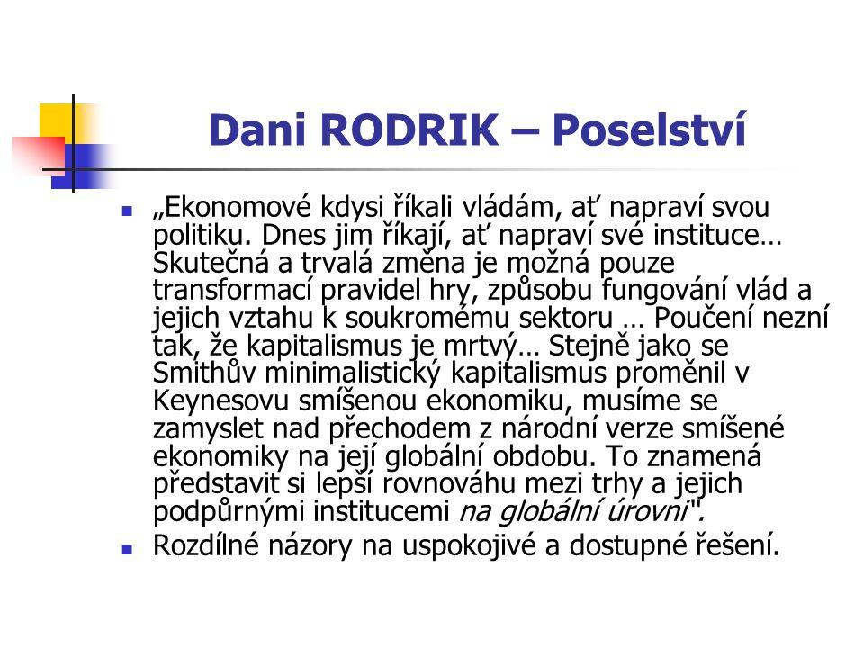 """Dani RODRIK – Poselství """"Ekonomové kdysi říkali vládám, ať napraví svou politiku. Dnes jim říkají, ať napraví své instituce… Skutečná a trvalá změna j"""