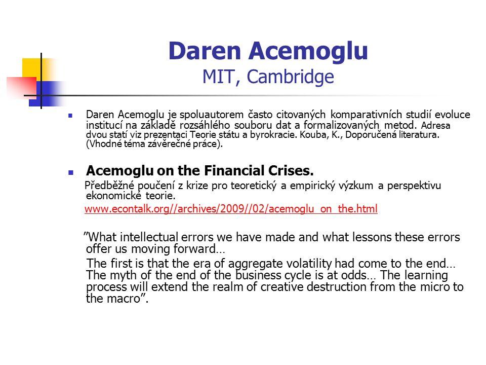 Daren Acemoglu MIT, Cambridge Daren Acemoglu je spoluautorem často citovaných komparativních studií evoluce institucí na základě rozsáhlého souboru da