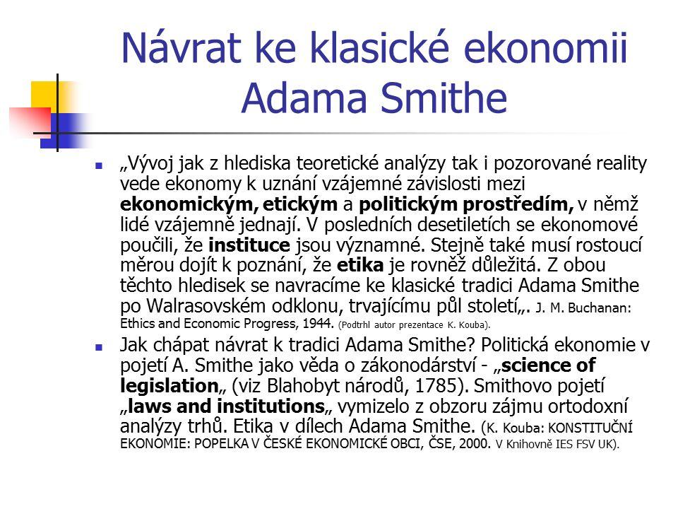 """Návrat ke klasické ekonomii Adama Smithe """"Vývoj jak z hlediska teoretické analýzy tak i pozorované reality vede ekonomy k uznání vzájemné závislosti m"""