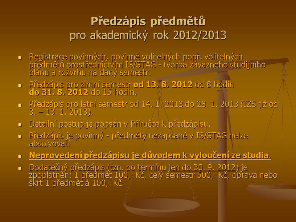 Předzápis předmětů pro akademický rok 2012/2013 Registrace povinných, povinně volitelných popř.