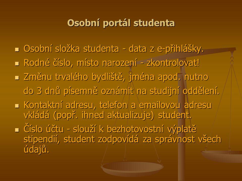 Osobní portál studenta Osobní složka studenta - data z e-přihlášky.