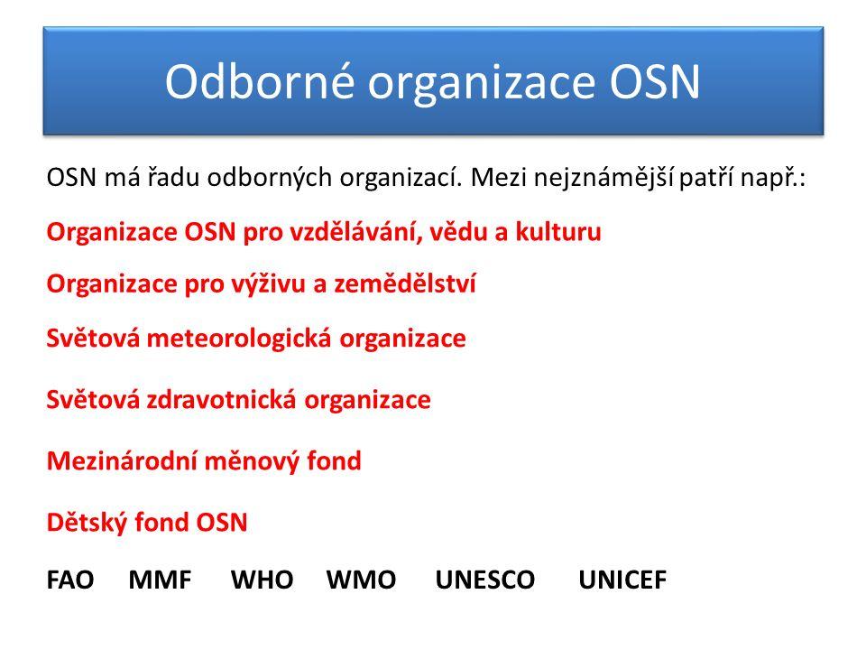 Odborné organizace OSN OSN má řadu odborných organizací.