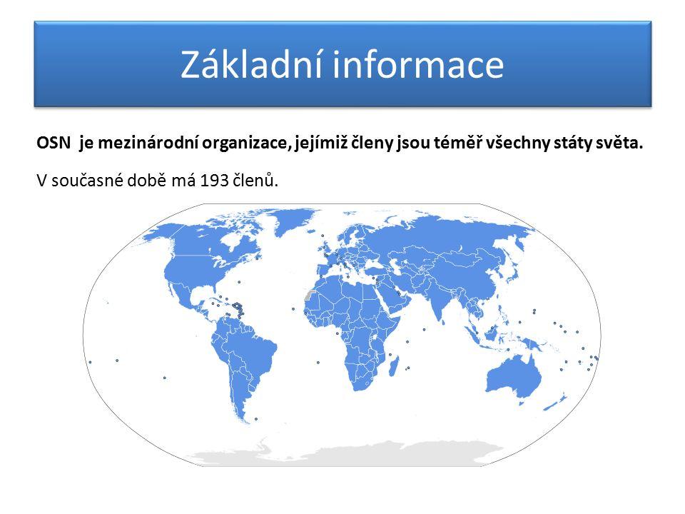 Základní informace OSN je mezinárodní organizace, jejímiž členy jsou téměř všechny státy světa.