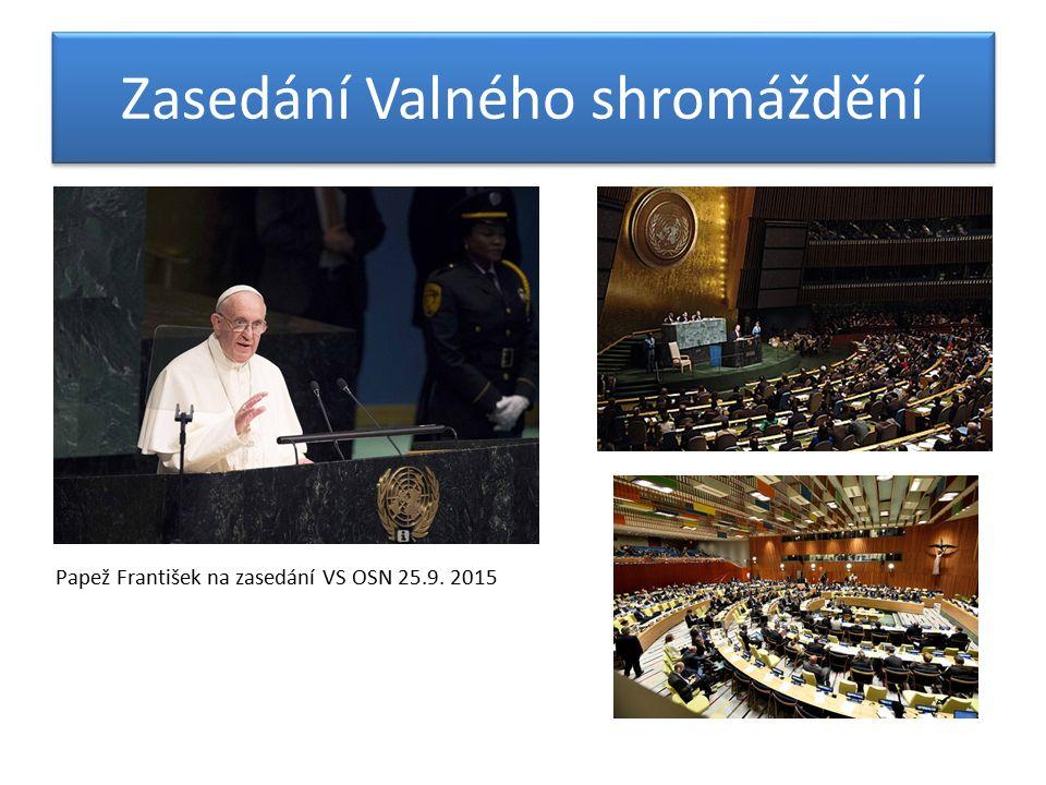 Zasedání Valného shromáždění Papež František na zasedání VS OSN 25.9. 2015