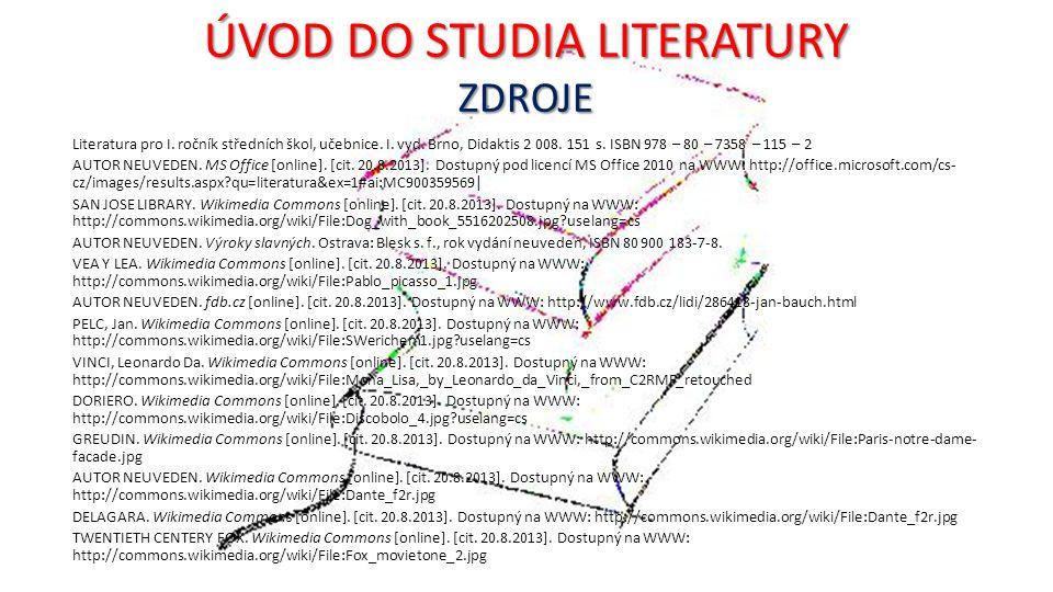 ÚVOD DO STUDIA LITERATURY ZDROJE Literatura pro I.
