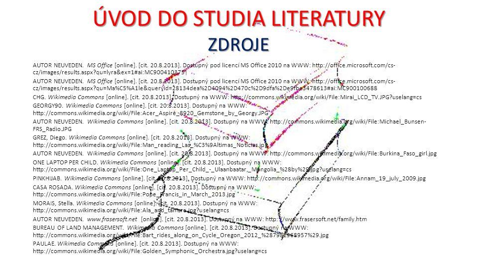 ÚVOD DO STUDIA LITERATURY ZDROJE AUTOR NEUVEDEN.MS Office [online].