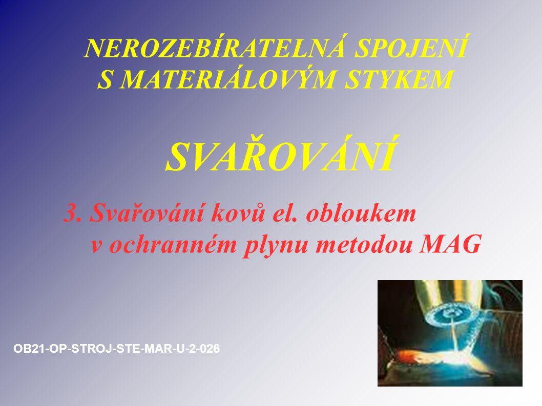 NEROZEBÍRATELNÁ SPOJENÍ S MATERIÁLOVÝM STYKEM SVAŘOVÁNÍ 3.