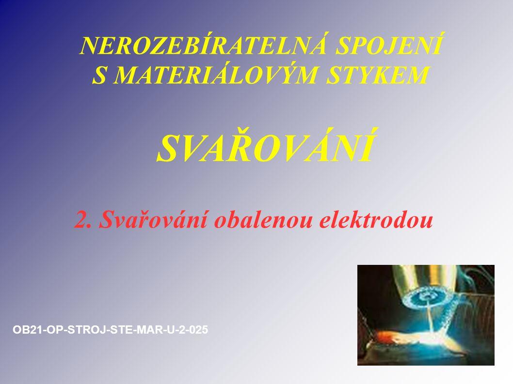 NEROZEBÍRATELNÁ SPOJENÍ S MATERIÁLOVÝM STYKEM SVAŘOVÁNÍ 2.