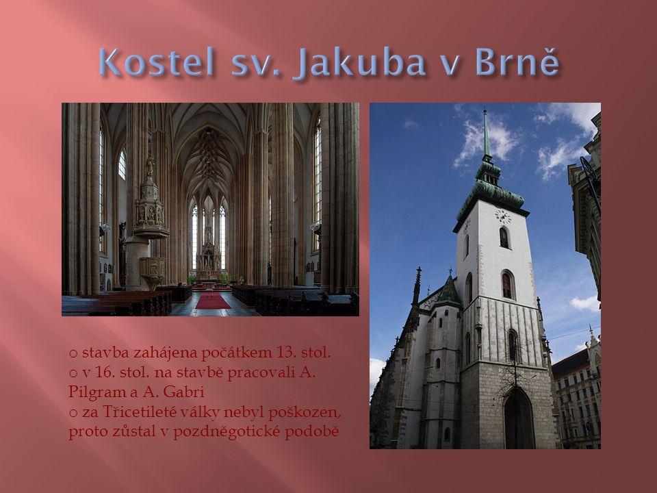 o stavba zahájena počátkem 13. stol. o v 16. stol.
