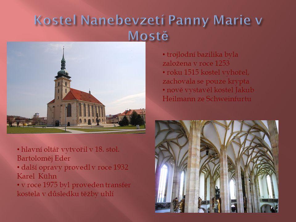 trojlodní bazilika byla založena v roce 1253 roku 1515 kostel vyhořel, zachovala se pouze krypta nově vystavěl kostel Jakub Heilmann ze Schweinfurtu hlavní oltář vytvořil v 18.