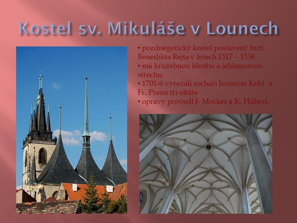 pozdněgotický kostel postavený hutí Benedikta Rejta v letech 1517 – 1538 má kružebnou klenbu a jehlancovou střechu 1701-6 vyřezali sochaři Jeronym Kohl a Fr.