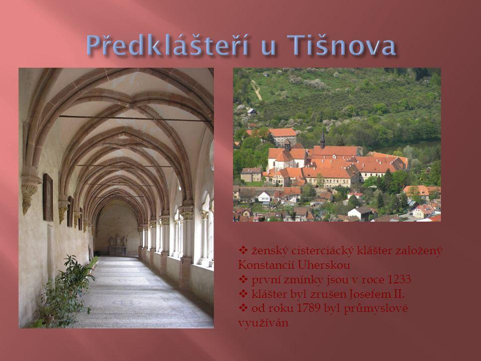  ženský cisterciácký klášter založený Konstancií Uherskou  první zmínky jsou v roce 1233  klášter byl zrušen Josefem II.