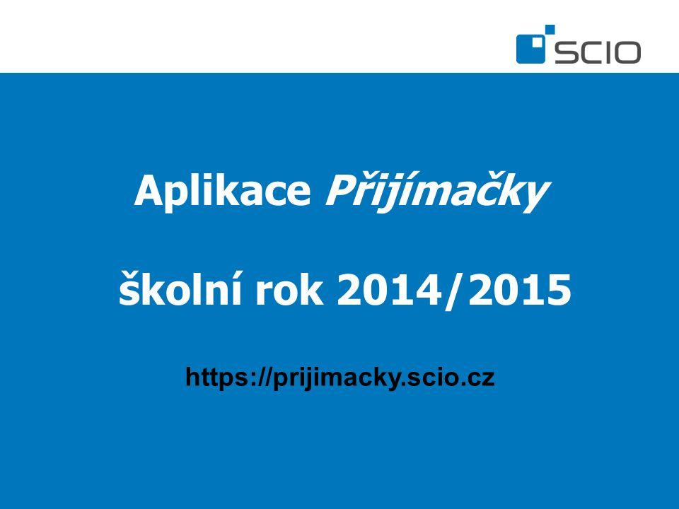 Aplikace Přijímačky školní rok 2014/2015 https://prijimacky.scio.cz