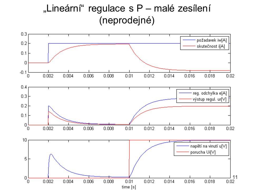 """""""Lineární"""" regulace s P – malé zesílení (neprodejné) 11"""