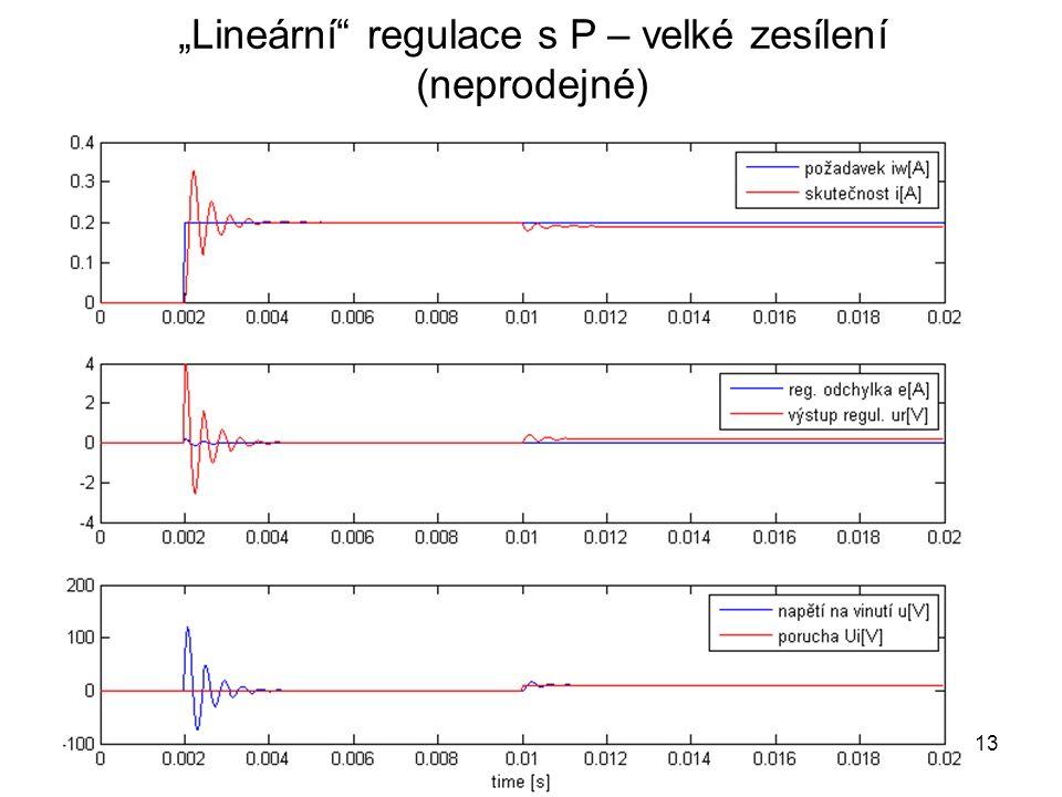 """""""Lineární"""" regulace s P – velké zesílení (neprodejné) 13"""