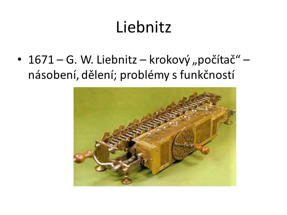 """Liebnitz 1671 – G. W. Liebnitz – krokový """"počítač – násobení, dělení; problémy s funkčností"""
