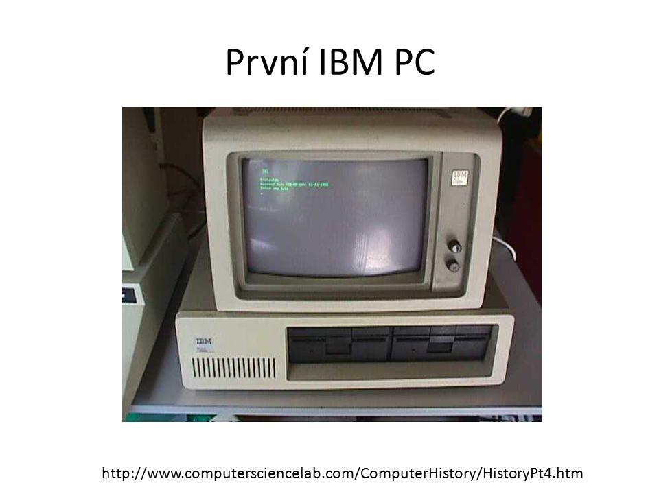 První IBM PC http://www.computersciencelab.com/ComputerHistory/HistoryPt4.htm