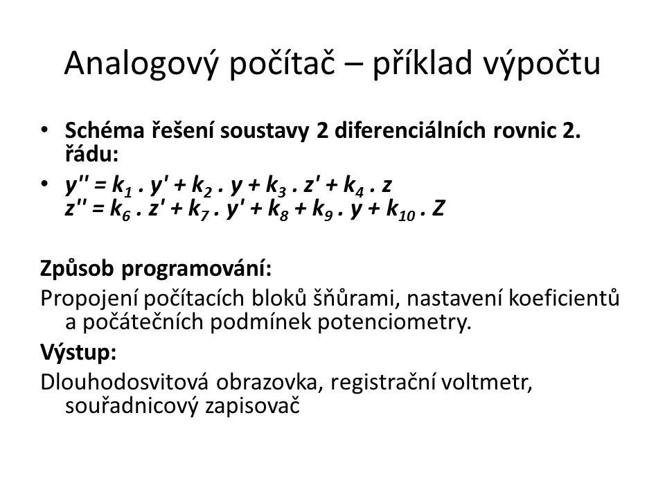 Analogový počítač – příklad výpočtu Schéma řešení soustavy 2 diferenciálních rovnic 2.