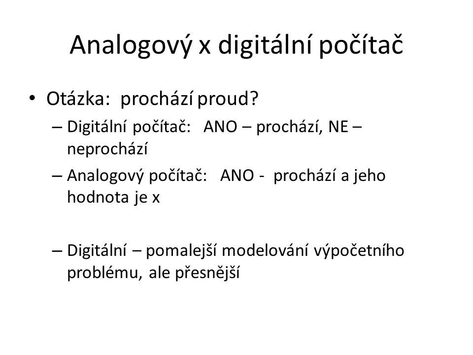 Analogový x digitální počítač Otázka: prochází proud.