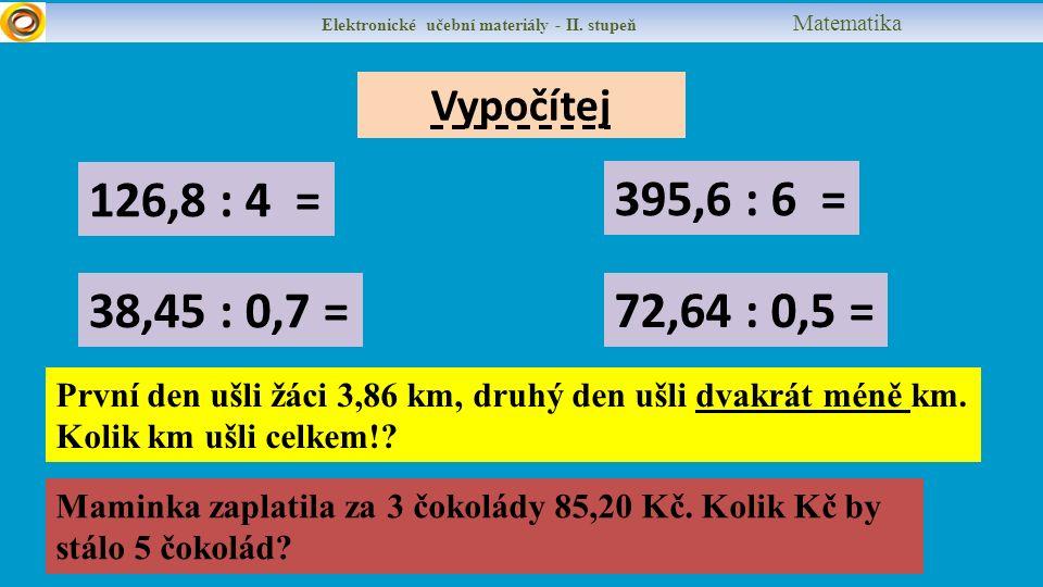 Vypočítej 126,8 : 4 = Elektronické učební materiály - II.