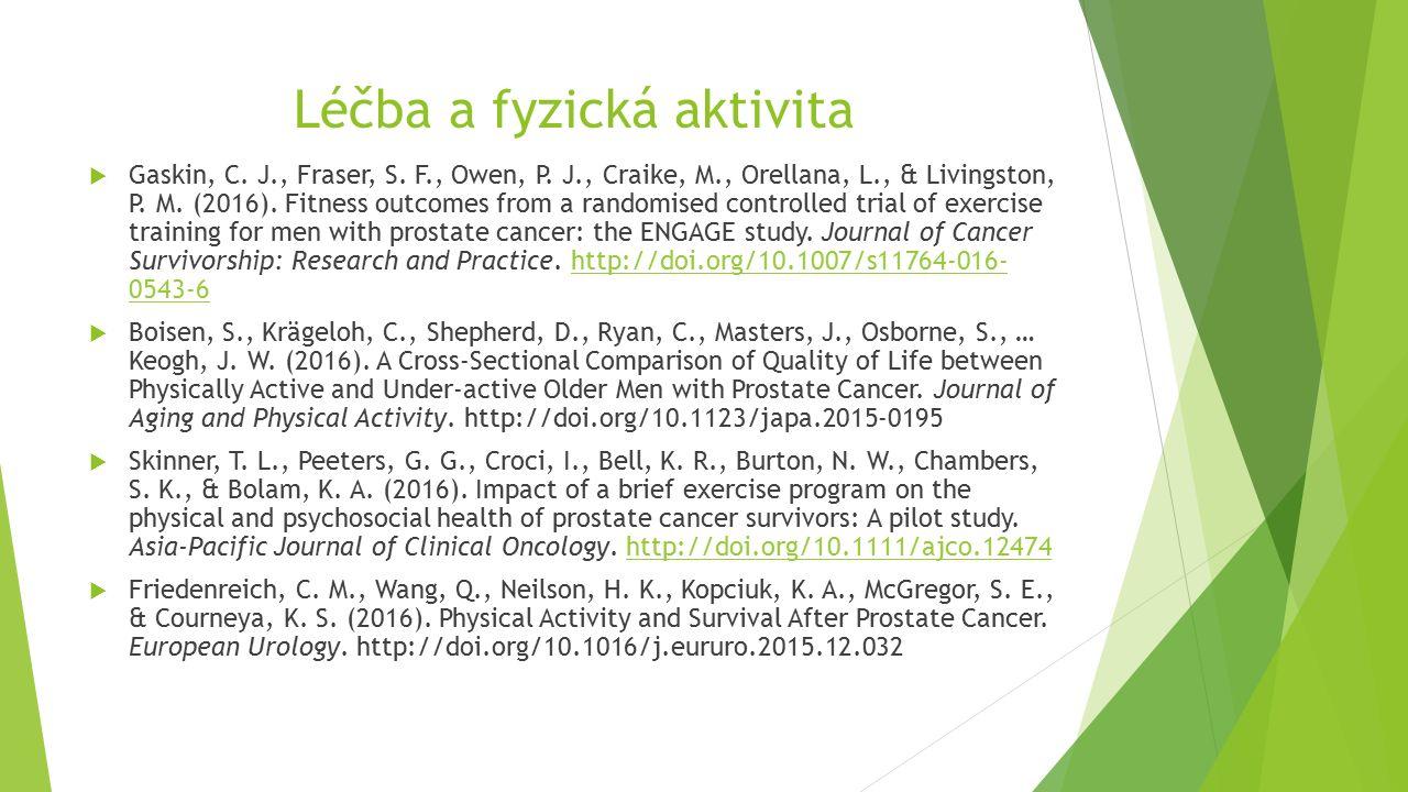 Léčba a fyzická aktivita  Gaskin, C. J., Fraser, S.
