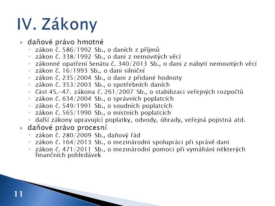  daňové právo hmotné ◦ zákon č. 586/1992 Sb., o daních z příjmů ◦ zákon č.