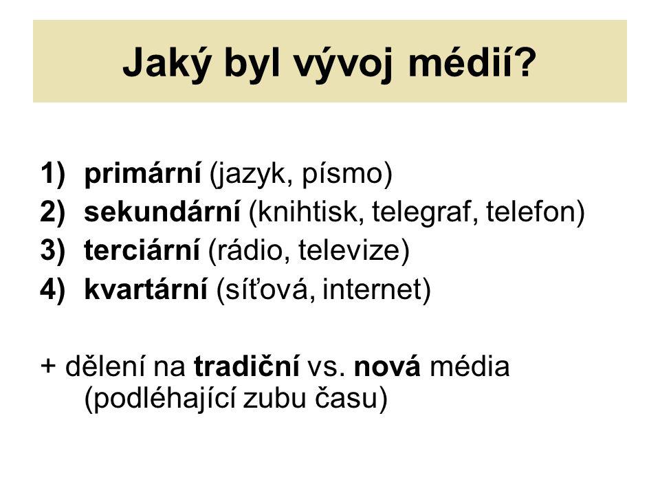 Jaký byl vývoj médií.