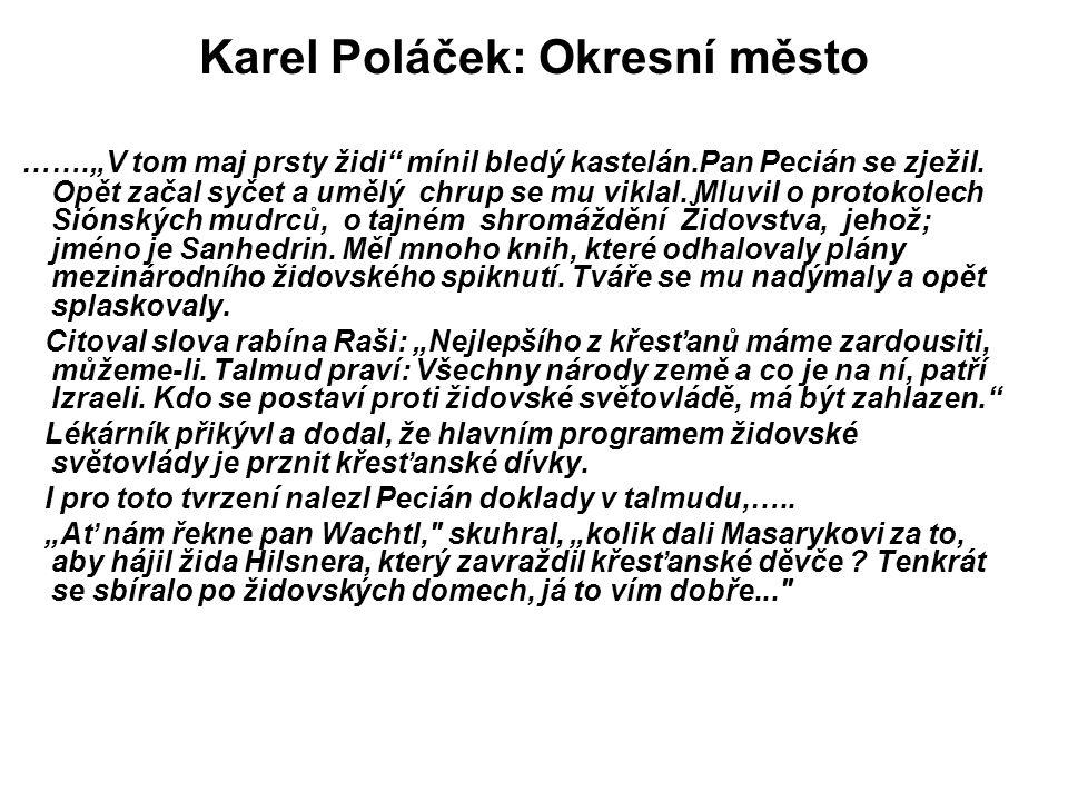 """Karel Poláček: Okresní město …….""""V tom maj prsty židi mínil bledý kastelán.Pan Pecián se zježil."""