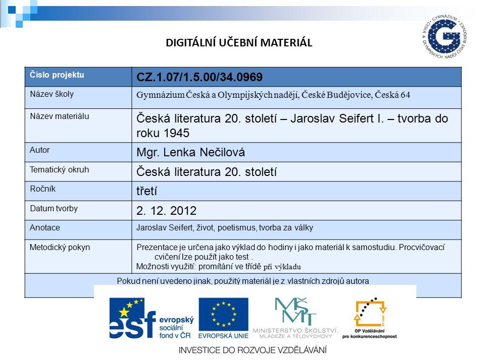 Číslo projektu CZ.1.07/1.5.00/34.0969 Název školy Gymnázium Česká a Olympijských nadějí, České Budějovice, Česká 64 Název materiálu Česká literatura 20.