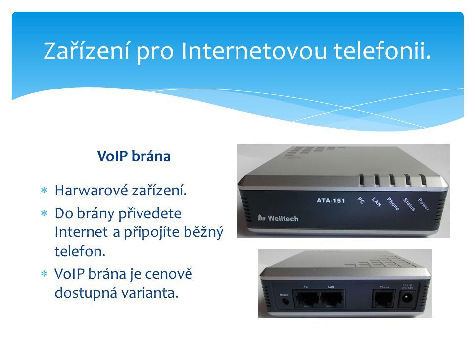Zařízení pro Internetovou telefonii. VoIP brána  Harwarové zařízení.  Do brány přivedete Internet a připojíte běžný telefon.  VoIP brána je cenově