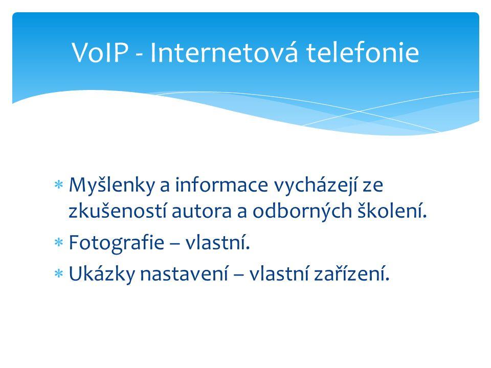  Myšlenky a informace vycházejí ze zkušeností autora a odborných školení.  Fotografie – vlastní.  Ukázky nastavení – vlastní zařízení. VoIP - Inter