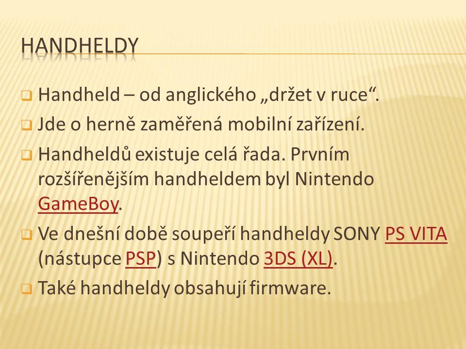 """ Handheld – od anglického """"držet v ruce .  Jde o herně zaměřená mobilní zařízení."""