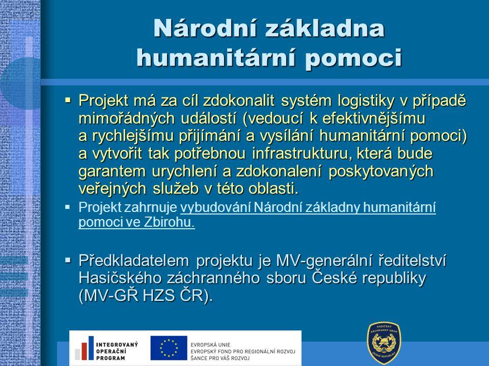  Projekt má za cíl zdokonalit systém logistiky v případě mimořádných událostí (vedoucí k efektivnějšímu a rychlejšímu přijímání a vysílání humanitárn