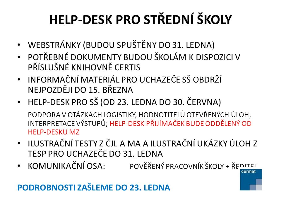 HELP-DESK PRO STŘEDNÍ ŠKOLY WEBSTRÁNKY (BUDOU SPUŠTĚNY DO 31.