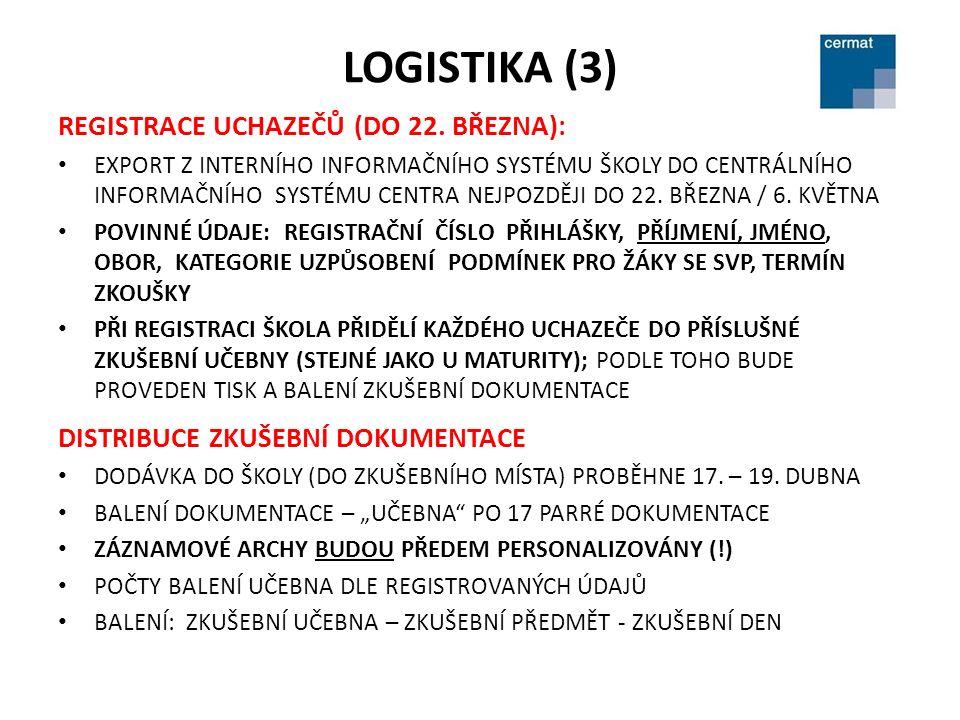 LOGISTIKA (3) REGISTRACE UCHAZEČŮ (DO 22.