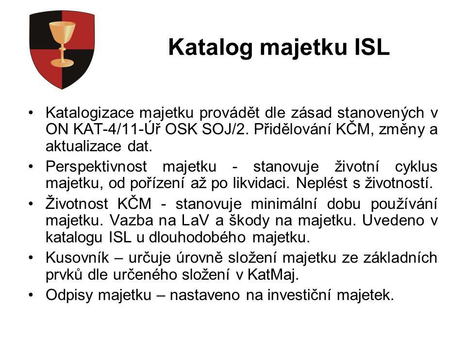 Katalog majetku ISL Katalogizace majetku provádět dle zásad stanovených v ON KAT-4/11-Úř OSK SOJ/2.