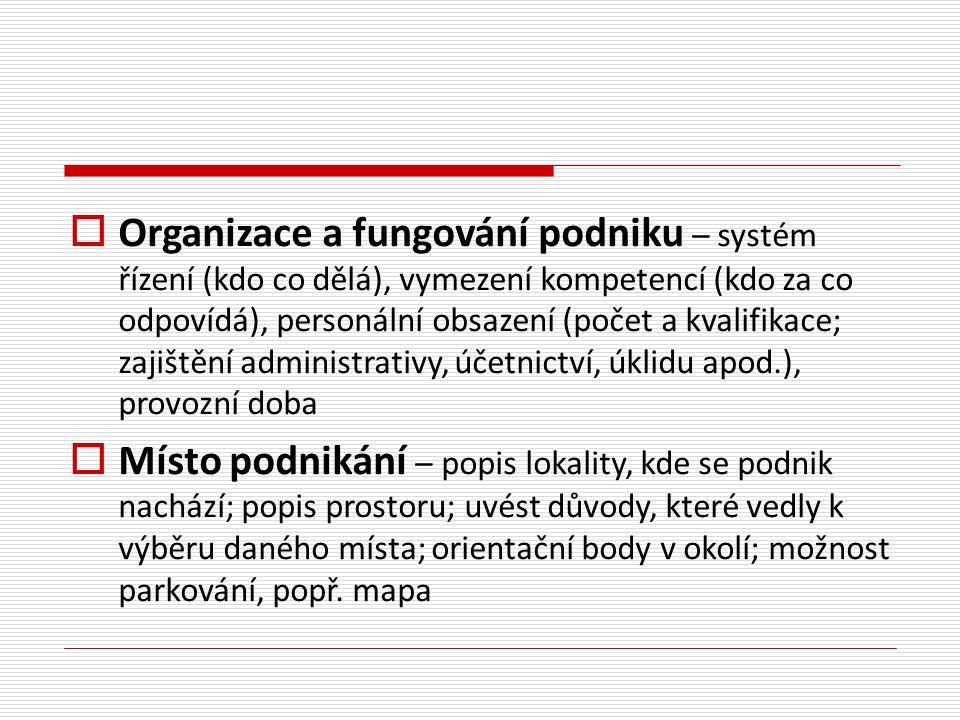  Organizace a fungování podniku – systém řízení (kdo co dělá), vymezení kompetencí (kdo za co odpovídá), personální obsazení (počet a kvalifikace; za