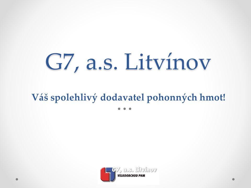 G7, a.s. Litvínov Váš spolehlivý dodavatel pohonných hmot!