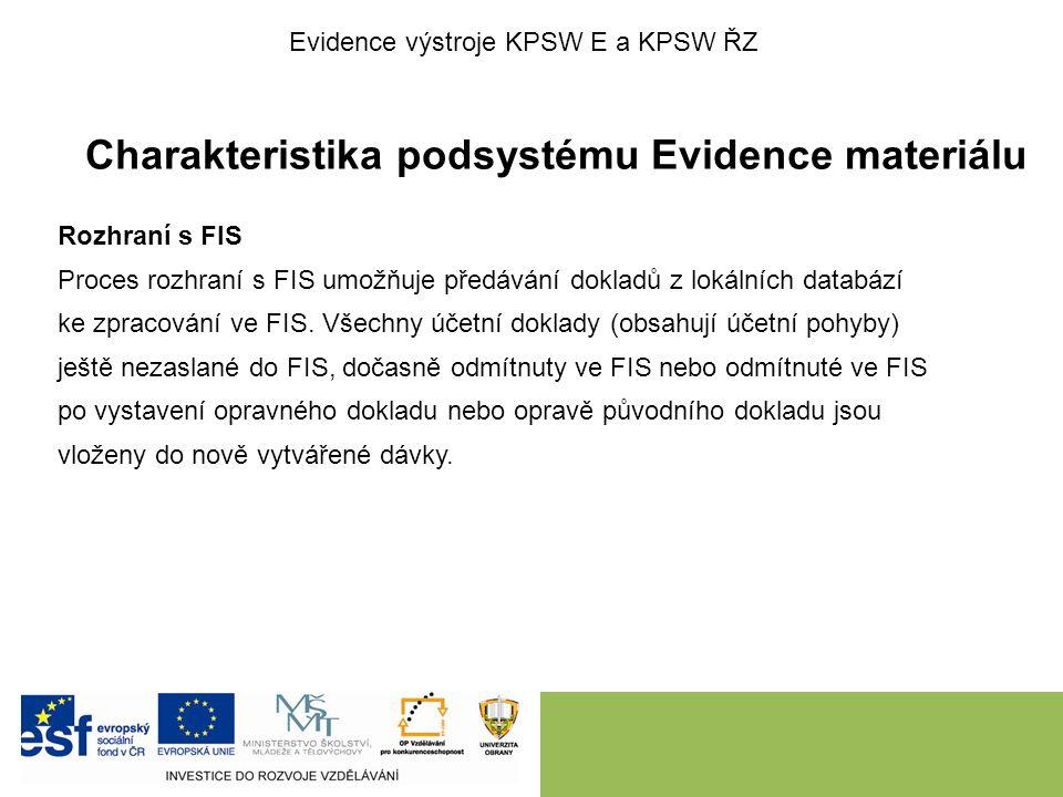 Charakteristika podsystému Evidence materiálu Rozhraní s FIS Proces rozhraní s FIS umožňuje předávání dokladů z lokálních databází ke zpracování ve FI