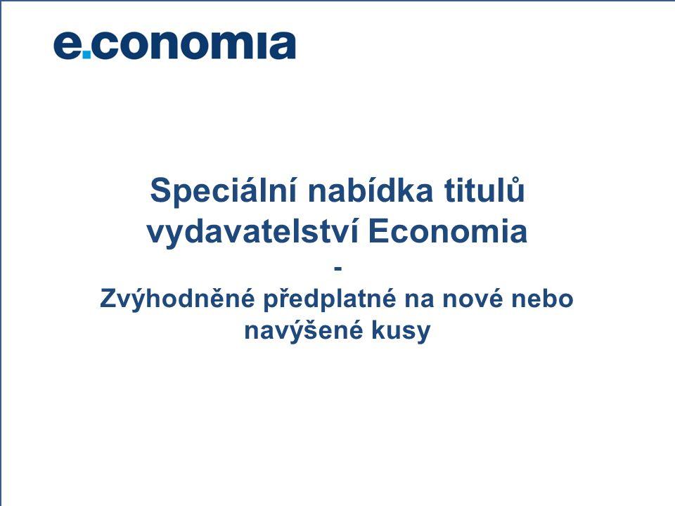 Speciální nabídka titulů vydavatelství Economia - Zvýhodněné předplatné na nové nebo navýšené kusy