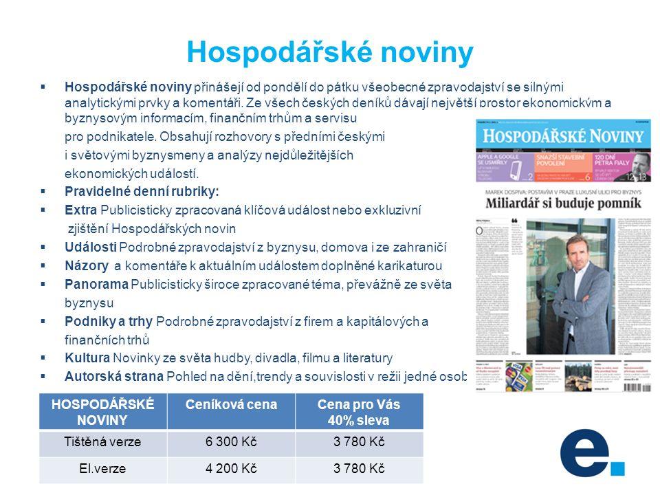 Hospodářské noviny  Hospodářské noviny přinášejí od pondělí do pátku všeobecné zpravodajství se silnými analytickými prvky a komentáři.