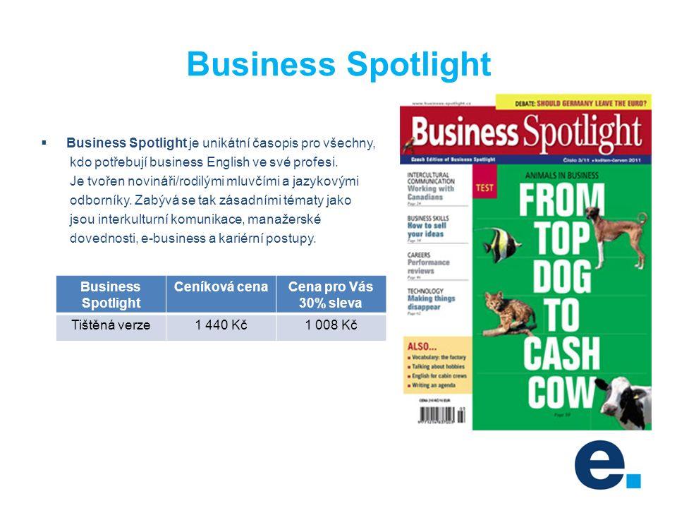 Business Spotlight  Business Spotlight je unikátní časopis pro všechny, kdo potřebují business English ve své profesi.