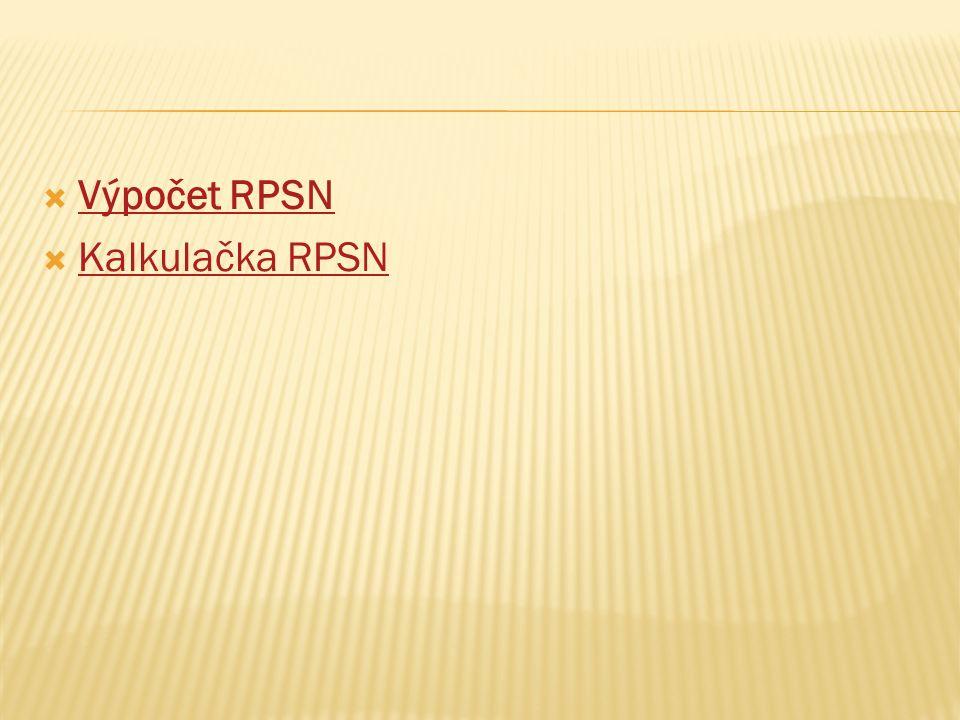  Výpočet RPSN Výpočet RPSN  Kalkulačka RPSN Kalkulačka RPSN