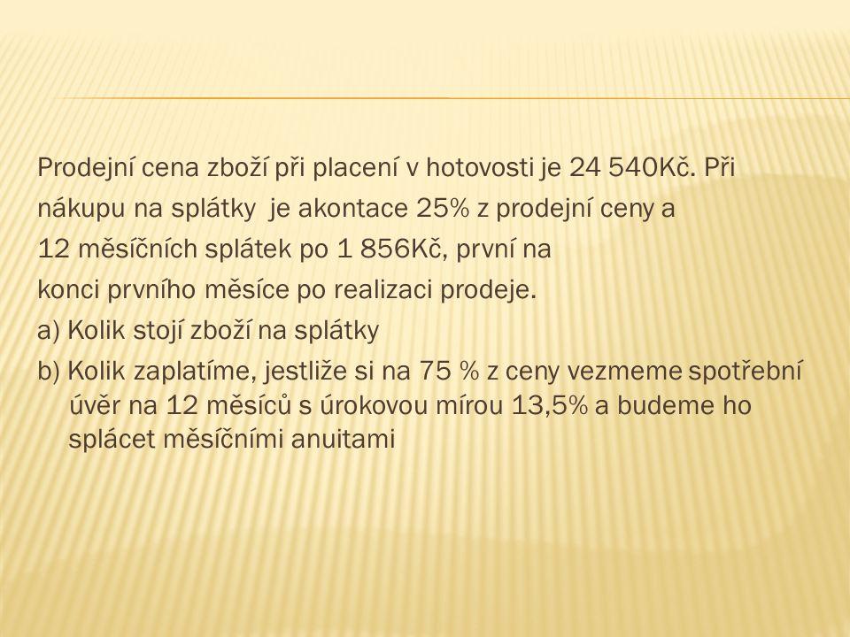 Prodejní cena zboží při placení v hotovosti je 24 540Kč.