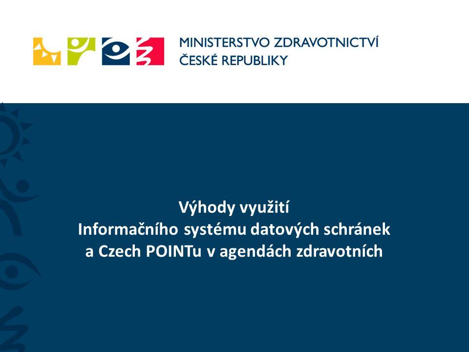 Výhody využití Informačního systému datových schránek a Czech POINTu v agendách zdravotních